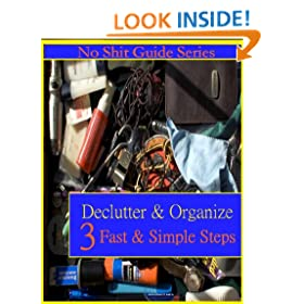 The No Shit Guide to De-cluttering and Organizing Your Home in 3 Incredibly Fast and Simple Steps