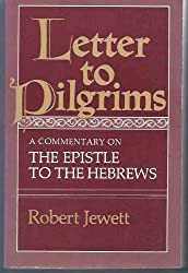 Letter to Pilgrims: A Commentary on the Epistle to the Hebrews