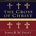 The Cross of Christ Audiobook by John R. W. Stott Narrated by Simon Vance