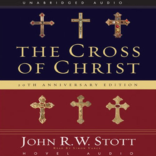 The Cross of Christ Audiobook [Free Download by Trial] thumbnail
