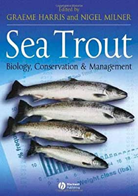 Sea Trout Biology Conservation And Management from Wiley-Blackwell