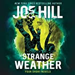 Strange Weather: Four Novellas | Joe Hill