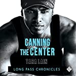 Canning the Center: Long Pass Chronicles   Tara Lain