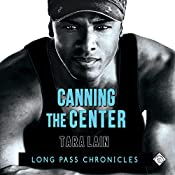 Canning the Center: Long Pass Chronicles | Tara Lain