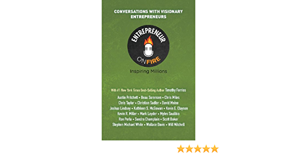 Entrepreneur on Fire - Conversations with Visionary ...