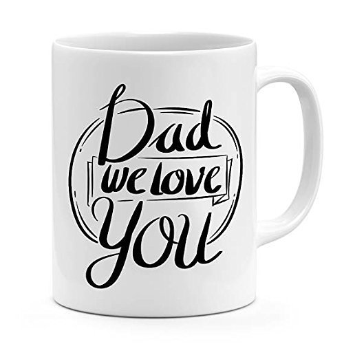 Dad Mug Fathers Day Gift Dad We Love You Mug 11oz – 15oz Mug For Dad Best Dad Ever Mug Gift For Fathers Gift For Him Unique Coffee Mug For Dads Picture