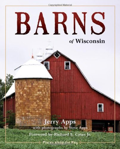 Barns of Wisconsin (Revised Edition) (Places Along the Way)