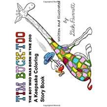 Tim Buck-Too: The Boy Who Was Born In The Zoo A Keepsake Coloring Story Book