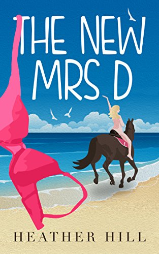The New Mrs D: An Hilarious, Uplifting, Anti-Romantic Comedy cover