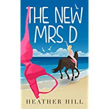 The New Mrs D: An Hilarious, Uplifting, Anti-Romantic Comedy
