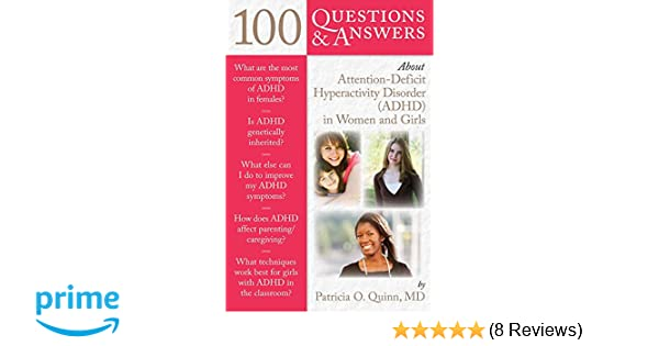 39eeccb0087e 100 Questions & Answers About Attention Deficit Hyperactivity Disorder (ADHD)  in Women and Girls: 9780763784522: Medicine & Health Science Books @  Amazon. ...