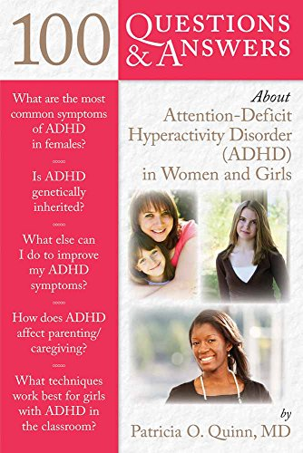 efd9910d957b 100 Questions & Answers About Attention Deficit Hyperactivity Disorder (ADHD)  in Women and Girls