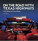 img - for A Tribute to True Texas On the Road with Texas Highways (Paperback) - Common book / textbook / text book