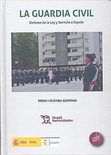La Guardia Civil Defensa de la ley y Servicio a España Plural ...