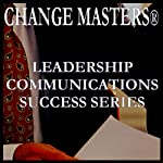 The Power of Understanding the Other Person's Point of View | Change Masters Leadership Communications Success Series
