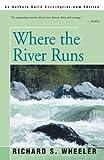 Where the River Runs, Richard S. Wheeler, 0595328881