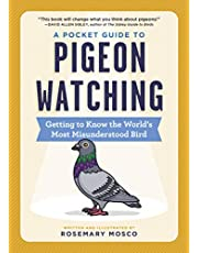 A Pocket Guide to Pigeon Watching: Getting to Know the World's Most Misunderstood Bird