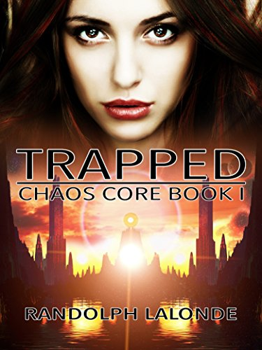 Trapped: Chaos Core Book 1