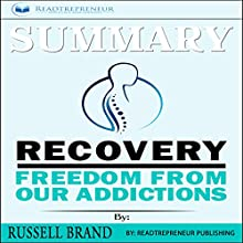 Summary: Recovery: Freedom from Our Addictions Audiobook by Readtrepreneur Publishing Narrated by Peter Kendall