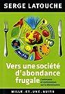 Vers une société d'abondance frugale par Latouche