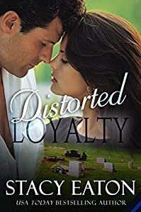 Distorted Loyalty by Stacy Eaton ebook deal