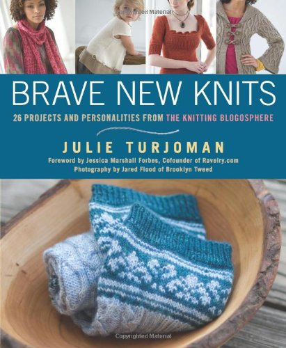 Brave New Knits: 26 Projects and Personalities from the Knitting - Craft Warehouse Blog