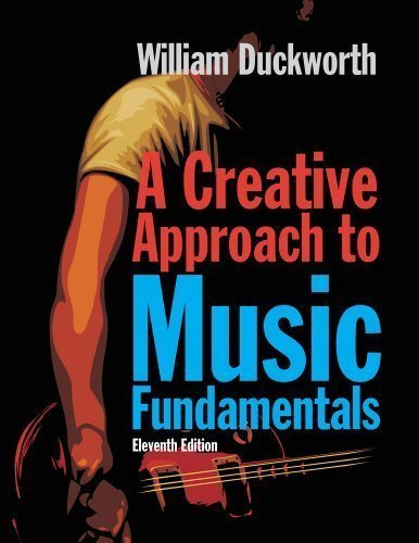 A Creative Approach to Music Fundamentals, 11th Edition
