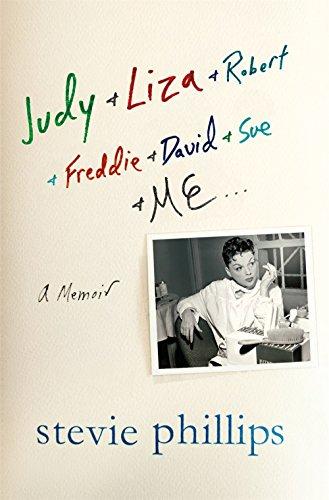 Judy & Liza & Robert & Freddie & David & Sue & Me...: A Memoir