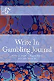 Write In Gambling Journal: Write In Books - Blank