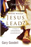 img - for Where Would Jesus Lead?: A Study of Chaordic Leadership book / textbook / text book