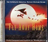 Fly Away Home: The Complete Motion Picture Score