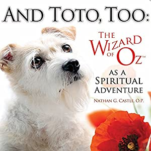 And Toto, Too: The Wizard of Oz as a Spiritual Adventure Audiobook