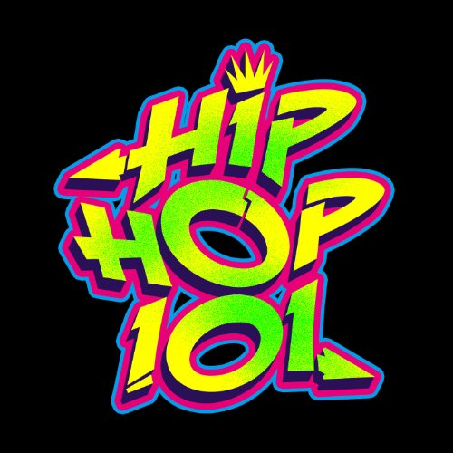 Hip Hop 101 [Explicit]