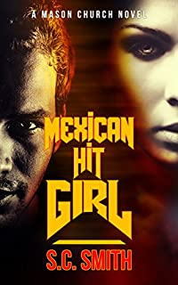 Mexican Hit Girl: A Mason Church Novel by S.C. Smith ebook deal