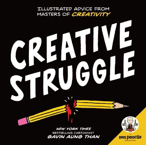 Zen Pencils–Creative Struggle: Illustrated Advice from Masters of Creativity