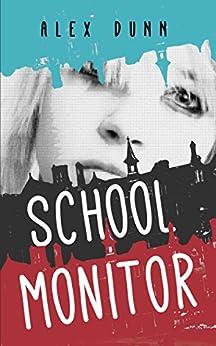 School Monitor by [Dunn, Alex]