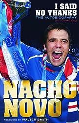 I Said No Thanks. Nacho Novo: The Autobiography