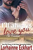 I'll Always Love You (The Friessens (The Friessen Legacy) Book 19)