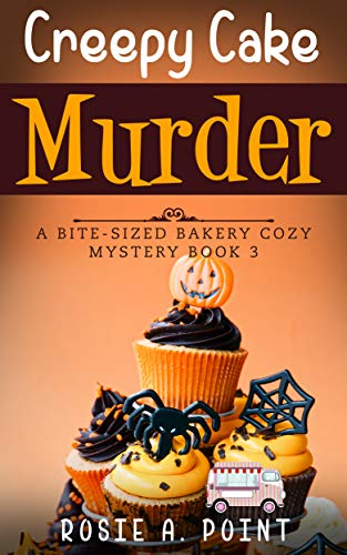 Creepy Cake Murder (A Bite-sized Bakery Cozy Mystery Book 3) by [Point, Rosie A.]