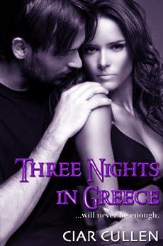 Three Nights in Greece by [Cullen, Ciar]