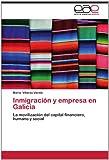Inmigración y Empresa en Galici, Maria Villares Varela, 3847352008
