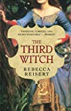 Front cover for the book The Third Witch by Rebecca Reisert