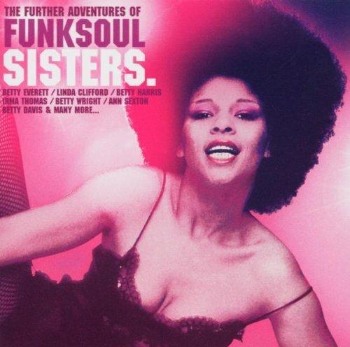 Further Adventures of Funk Soul Sisters by Various (2004-02-12) (Sister Funk 2)