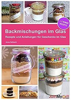 backmischungen im glas rezepte und anleitungen f r muffins cookies brownies und. Black Bedroom Furniture Sets. Home Design Ideas