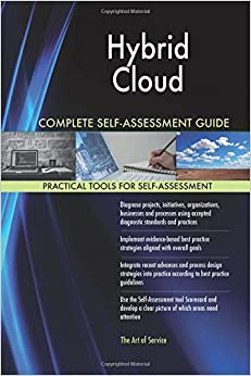 Hybrid Cloud Complete Self-Assessment Guide