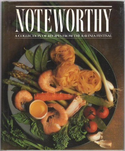 Noteworthy: A Collection of Recipes from the Ravinia Festival by Joan S. Freehling