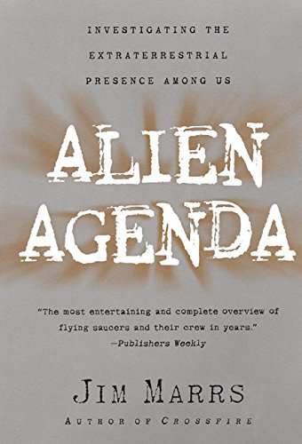 Alien Agenda: Investigating the Extraterrestrial Presence Among Us (The Truth About The Moon And Aliens)