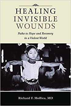 Book Healing Invisible Wounds: Paths to Hope and Recovery in a Violent World by Mollica, Richard F. (2008)