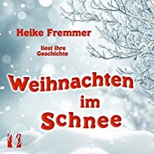 Weihnachten im Schnee Hörbuch von Heike Fremmer Gesprochen von: Heike Fremmer