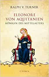 Eleonore von Aquitanien: Königin des Mittelalters: 6120
